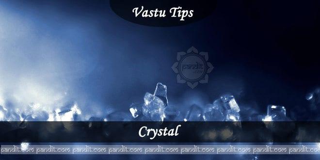 Effects of Crystal in Vaastu Shastra balancing