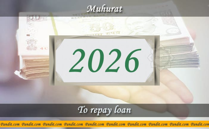 Shubh Muhurat To Repay Loan 2026