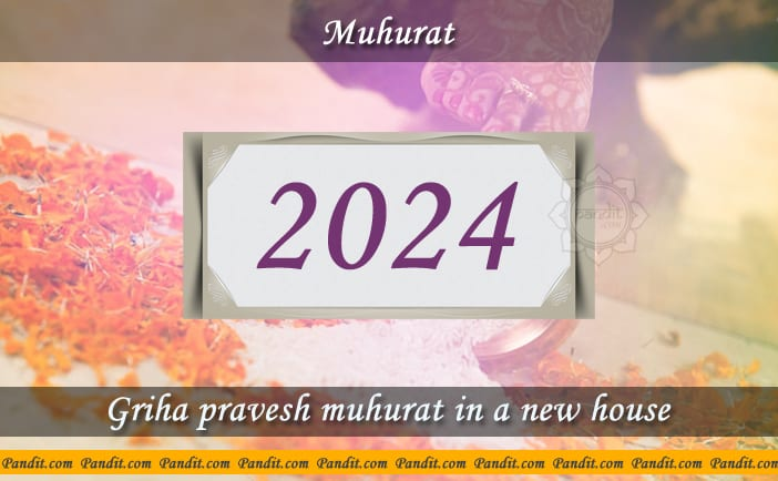 Shubh Muhurat For House Warming Ceremony In A New House 2024