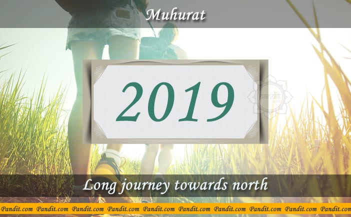 Shubh Muhurat For Long Journey Towards North 2019