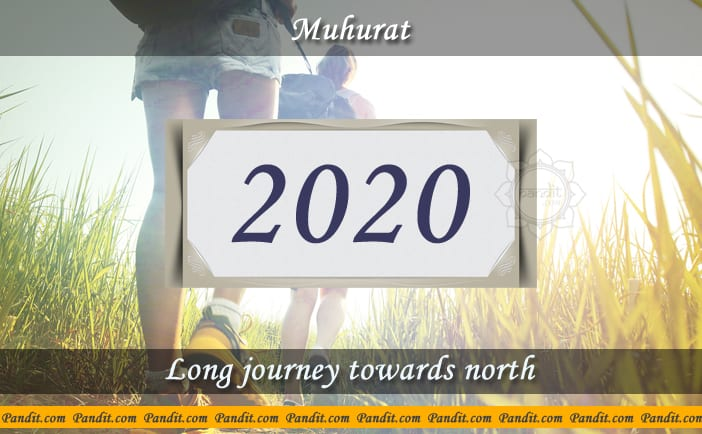 Shubh Muhurat For Long Journey Towards North 2020