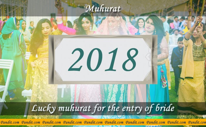 Shubh Muhurat For Entry Of Bride 2018