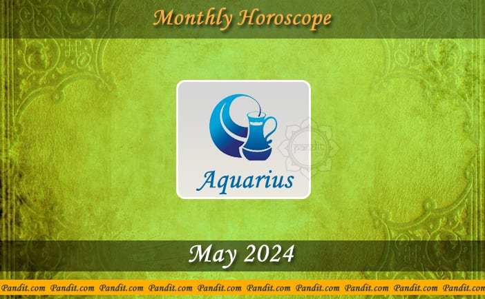 Aquarius Monthly Horoscope For May 2024