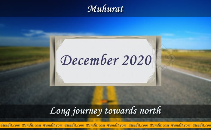 Shubh Muhurat For Long Journey Towards North December 2020