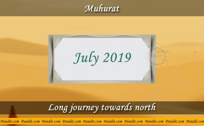 Shubh Muhurat For Long Journey Towards North July 2019