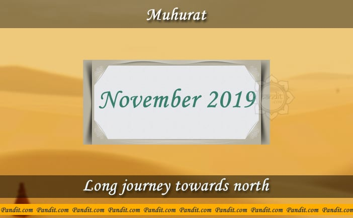 Shubh Muhurat For Long Journey Towards North November 2019