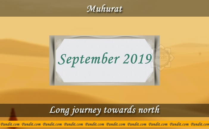 Shubh Muhurat For Long Journey Towards North September 2019