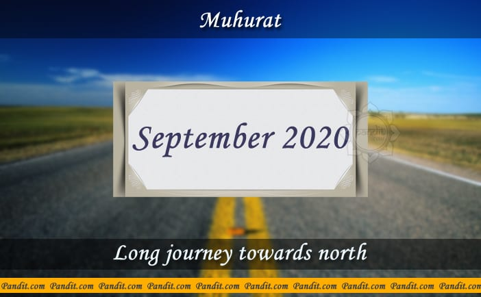 Shubh Muhurat For Long Journey Towards North September 2020