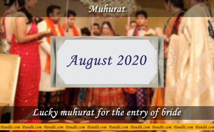 Shubh Muhurat For Entry Of Bride August 2020