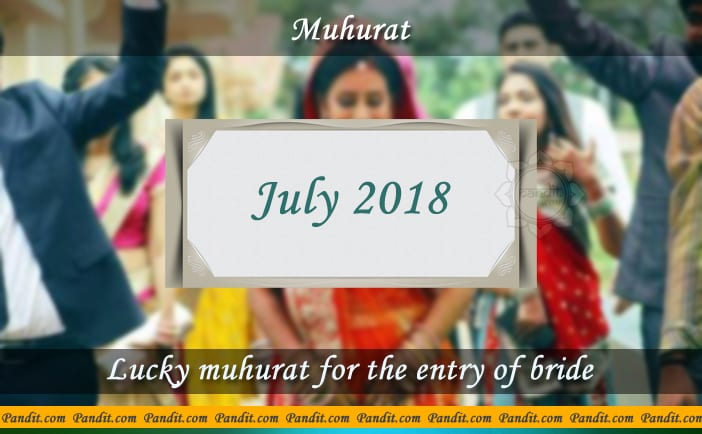 Shubh Muhurat For Entry Of Bride July 2018