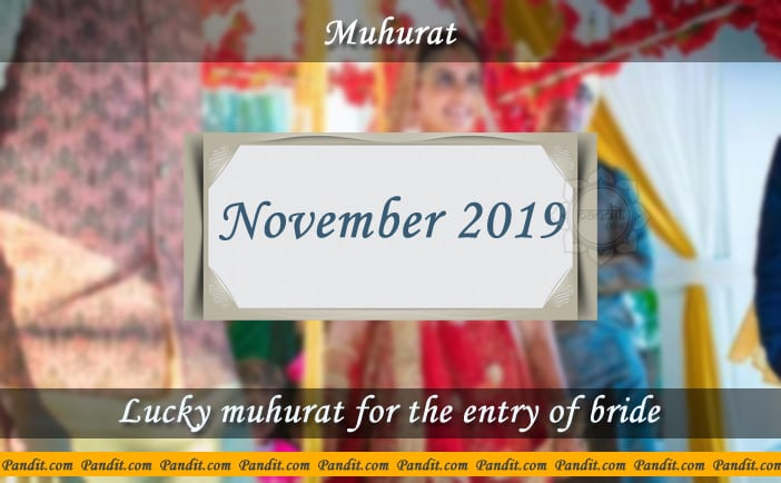 Shubh Muhurat For Entry Of Bride November 2019