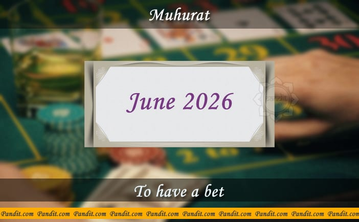 Shubh Muhurat For Have A Bet June 2026