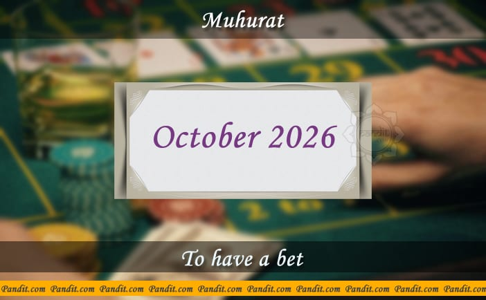 Shubh Muhurat For Have A Bet October 2026