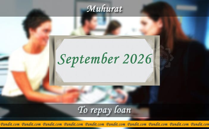 Shubh Muhurat For Repay Loan September 2026