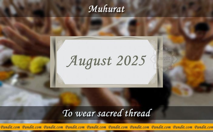 Shubh Muhurat For Wear Yagyopavit August 2025