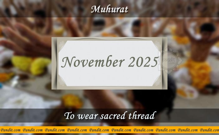 Shubh Muhurat For Wear Yagyopavit November 2025