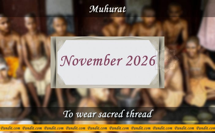 Shubh Muhurat For Wear Yagyopavit November 2026