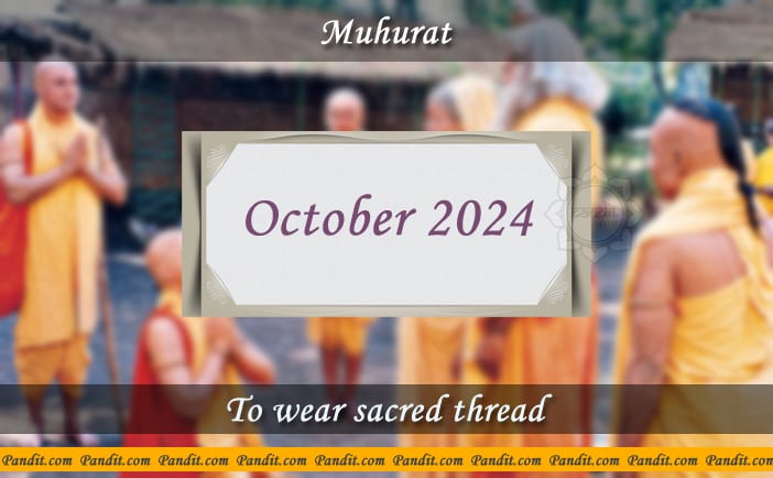 Shubh Muhurat For Wear Yagyopavit October 2024