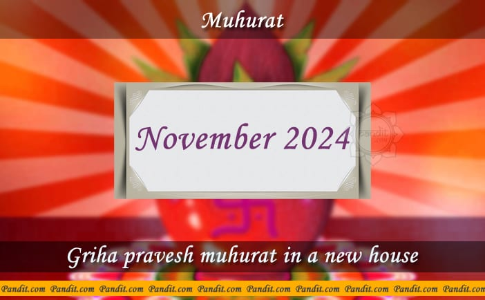 Shubh Muhurat For House Warming Ceremony In A New House November 2024