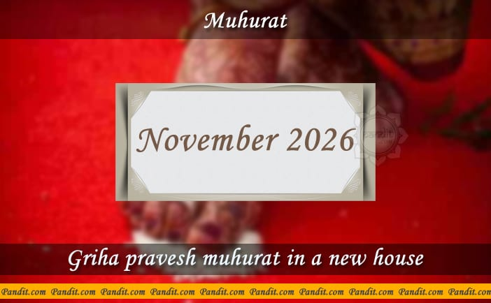 Shubh Muhurat For House Warming Ceremony In A New House November 2026