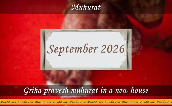 Shubh Muhurat For House Warming Ceremony In A New House September 2026