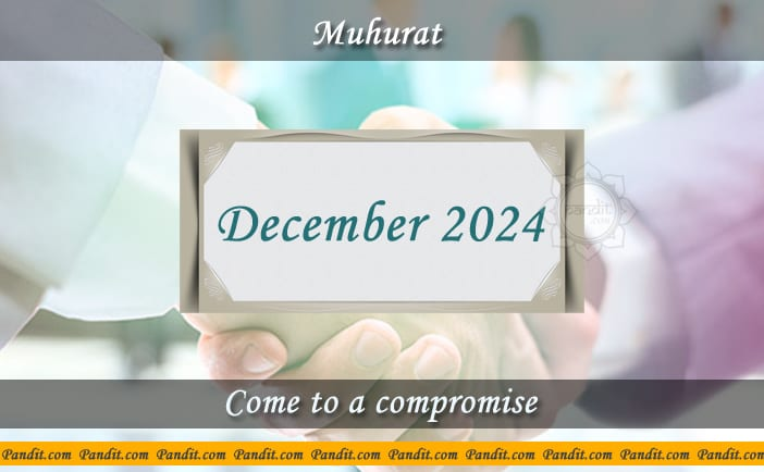 Shubh Muhurat To Come To A Compromise December 2024