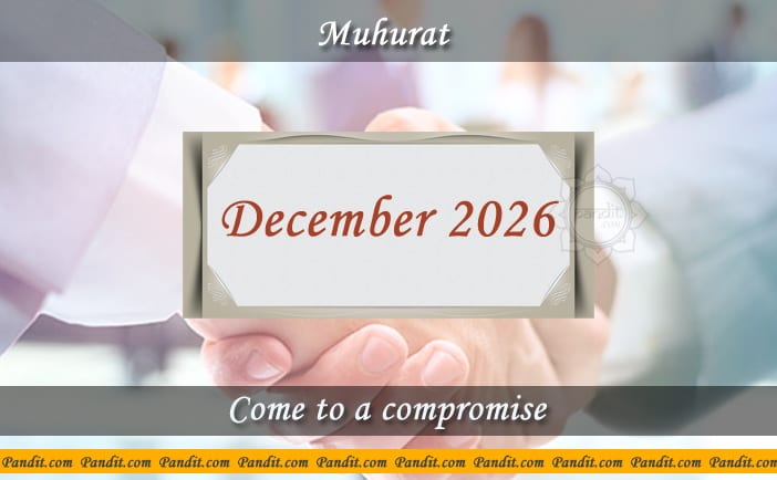 Shubh Muhurat To Come To A Compromise December 2026