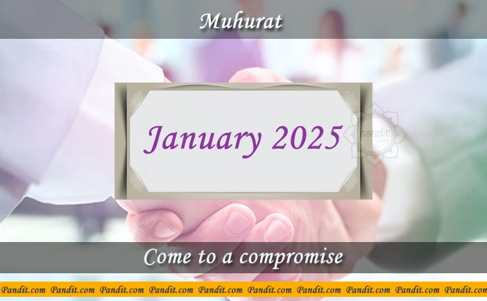 Shubh Muhurat To Come To A Compromise January 2025