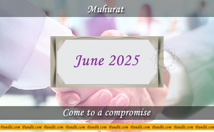 Shubh Muhurat To Come To A Compromise June 2025