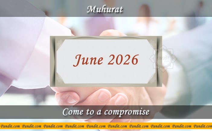Shubh Muhurat To Come To A Compromise June 2026