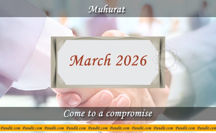 Shubh Muhurat To Come To A Compromise March 2026