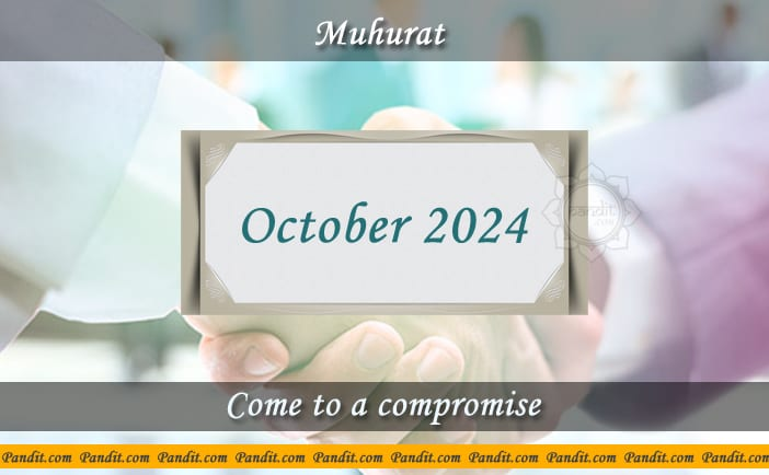 Shubh Muhurat To Come To A Compromise October 2024