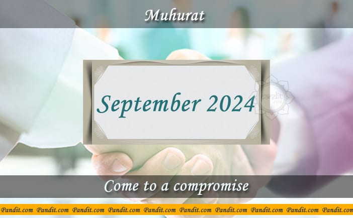 Shubh Muhurat To Come To A Compromise September 2024