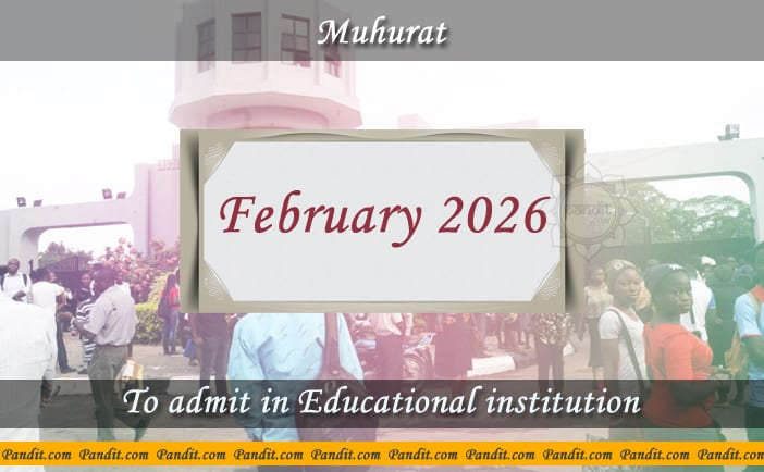 Shubh Muhurat To Admit In Educational Institution February 2026