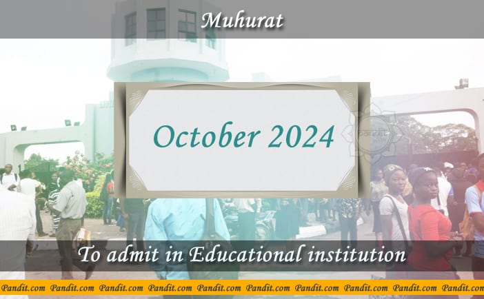 Shubh Muhurat To Admit In Educational Institution October 2024
