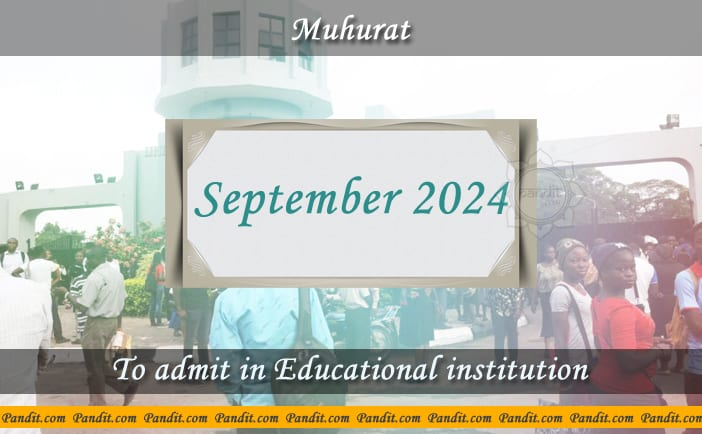 Shubh Muhurat To Admit In Educational Institution September 2024