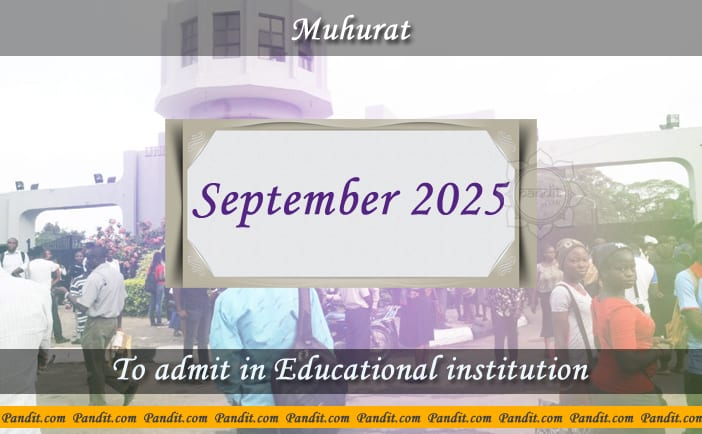 Shubh Muhurat To Admit In Educational Institution September 2025