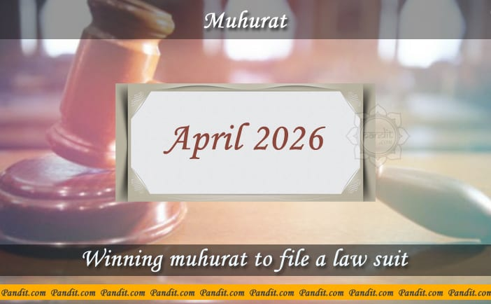 Shubh Muhurat To File A Law Suit April 2026