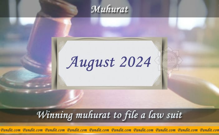 Shubh Muhurat To File A Law Suit August 2024