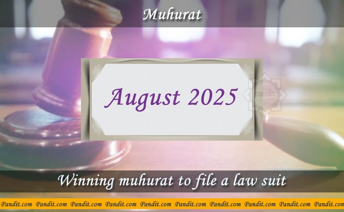 Shubh Muhurat To File A Law Suit August 2025