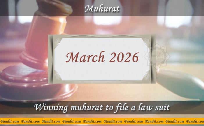 Shubh Muhurat To File A Law Suit March 2026