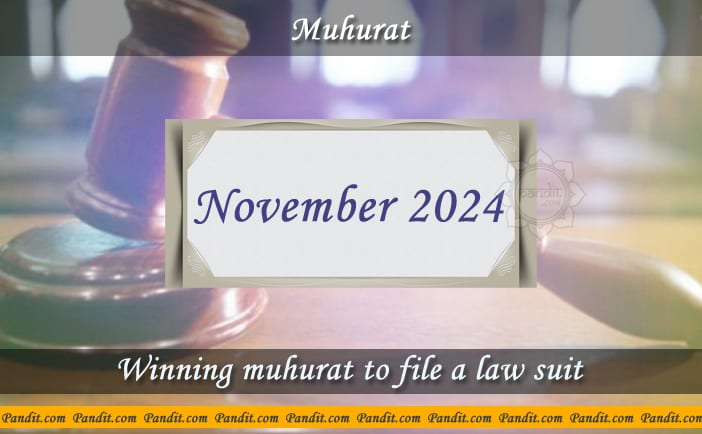 Shubh Muhurat To File A Law Suit November 2024
