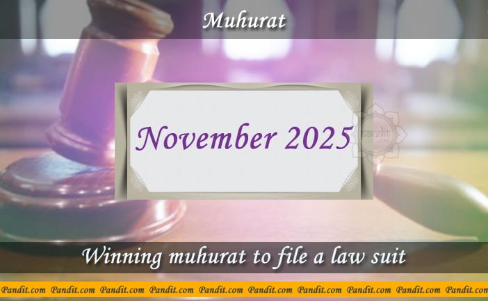 Shubh Muhurat To File A Law Suit November 2025