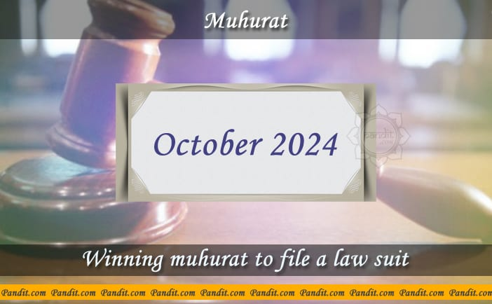 Shubh Muhurat To File A Law Suit October 2024
