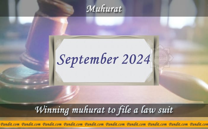Shubh Muhurat To File A Law Suit September 2024